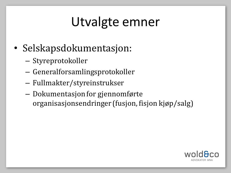 Utvalgte emner Selskapsdokumentasjon: Styreprotokoller