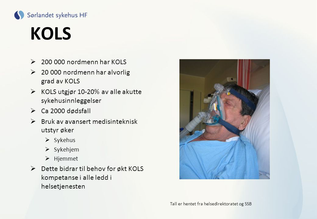 KOLS 200 000 nordmenn har KOLS. 20 000 nordmenn har alvorlig grad av KOLS. KOLS utgjør 10-20% av alle akutte sykehusinnleggelser.