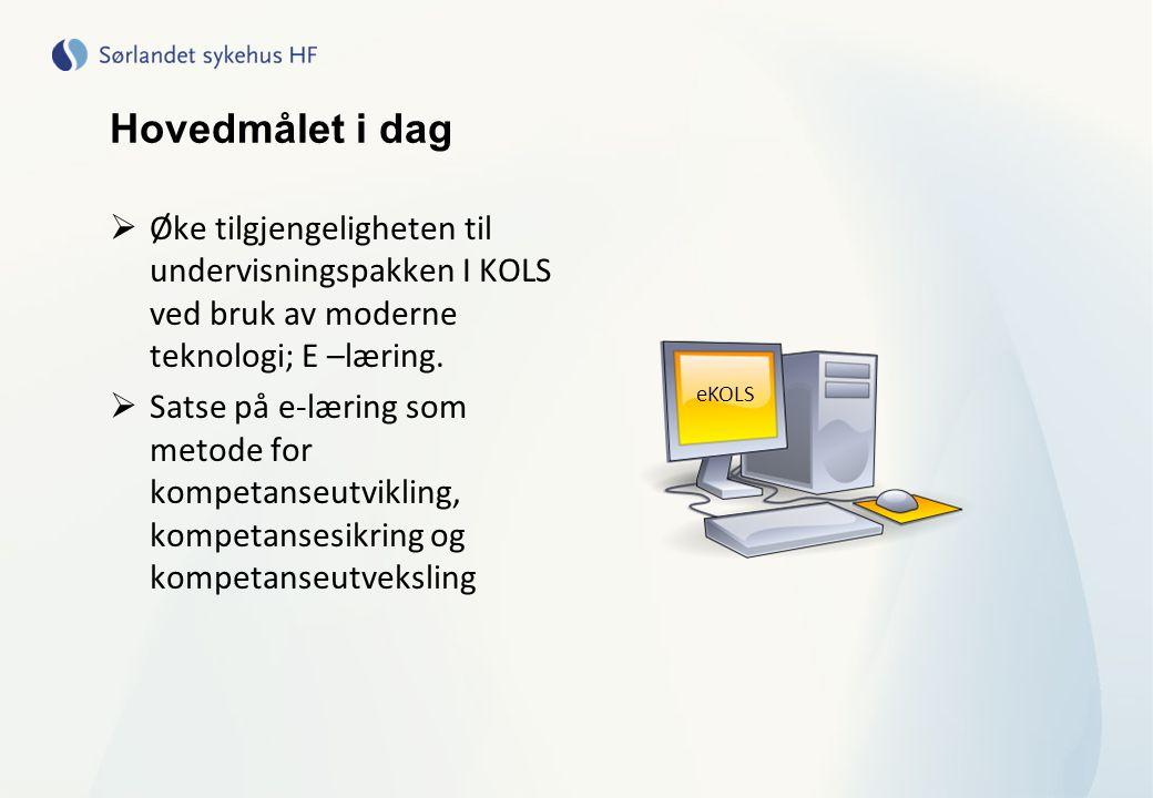 Hovedmålet i dag Øke tilgjengeligheten til undervisningspakken I KOLS ved bruk av moderne teknologi; E –læring.