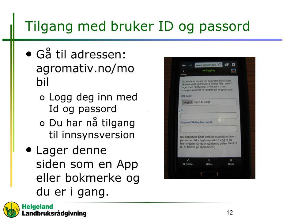 Tilgang med bruker ID og passord