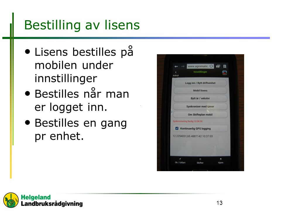 Bestilling av lisens Lisens bestilles på mobilen under innstillinger