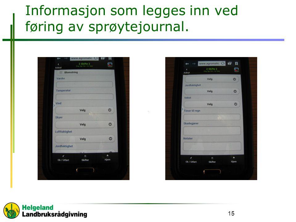 Informasjon som legges inn ved føring av sprøytejournal.