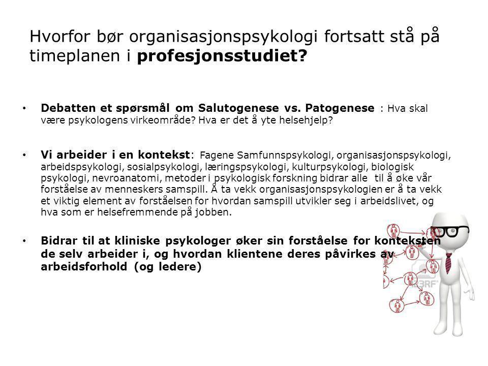 Hvorfor bør organisasjonspsykologi fortsatt stå på timeplanen i profesjonsstudiet