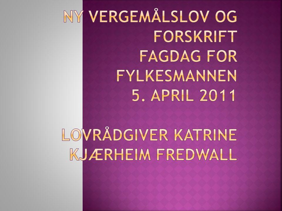 Ny vergemålslov og forskrift Fagdag for fylkesmannen 5