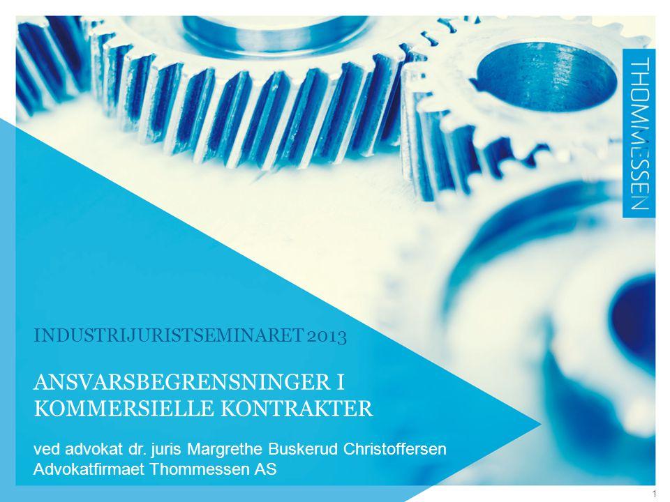 industrijuristseminaret 2013 Ansvarsbegrensninger i kommersielle kontrakter