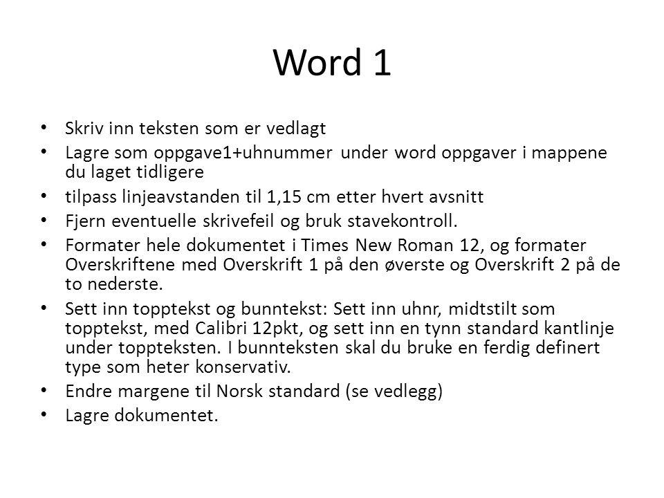 Word 1 Skriv inn teksten som er vedlagt