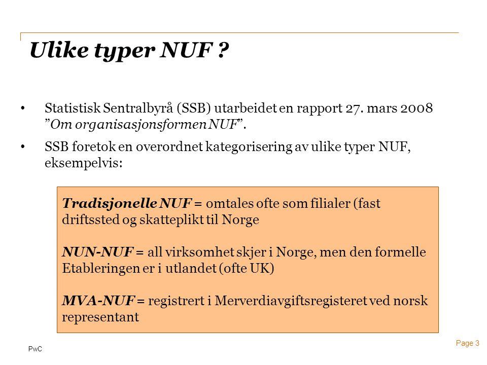 Ulike typer NUF Statistisk Sentralbyrå (SSB) utarbeidet en rapport 27. mars 2008 Om organisasjonsformen NUF .