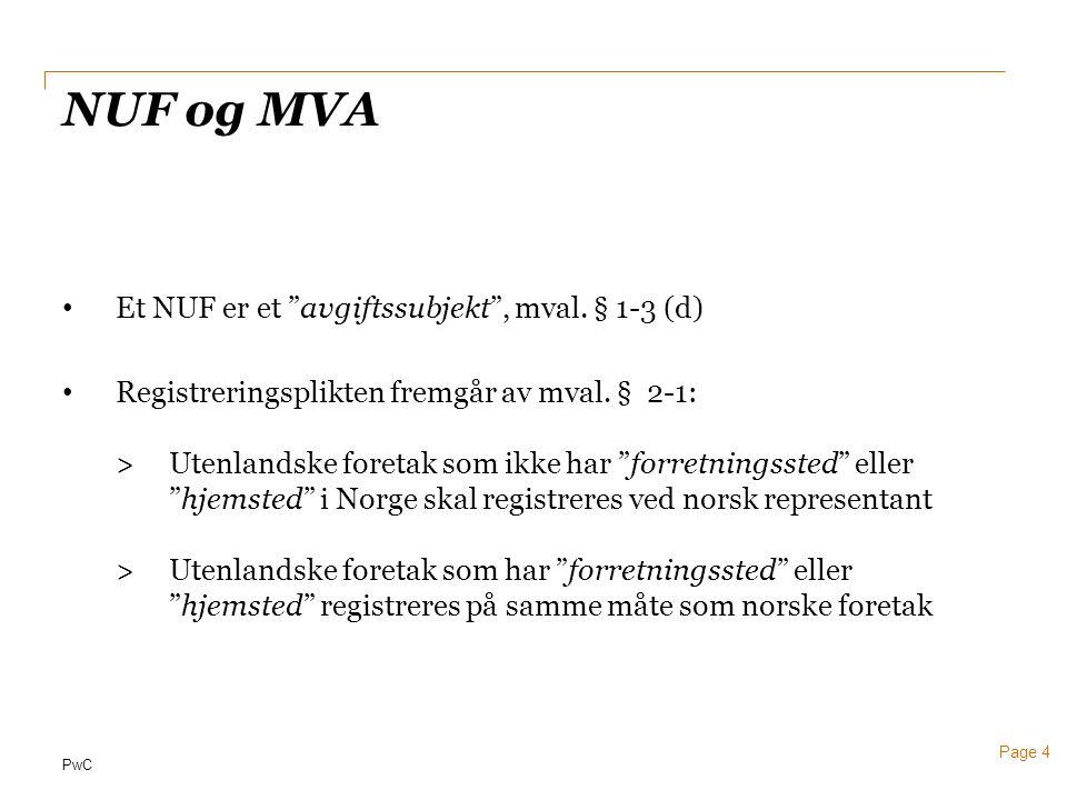 NUF og MVA Et NUF er et avgiftssubjekt , mval. § 1-3 (d)