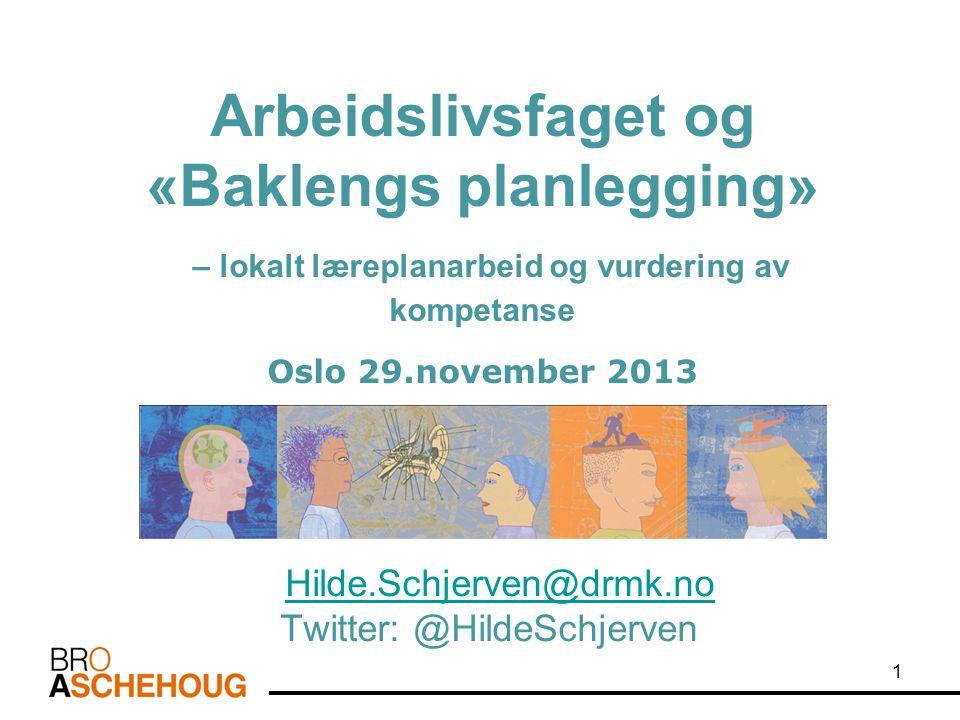 Hilde.Schjerven@drmk.no Twitter: @HildeSchjerven