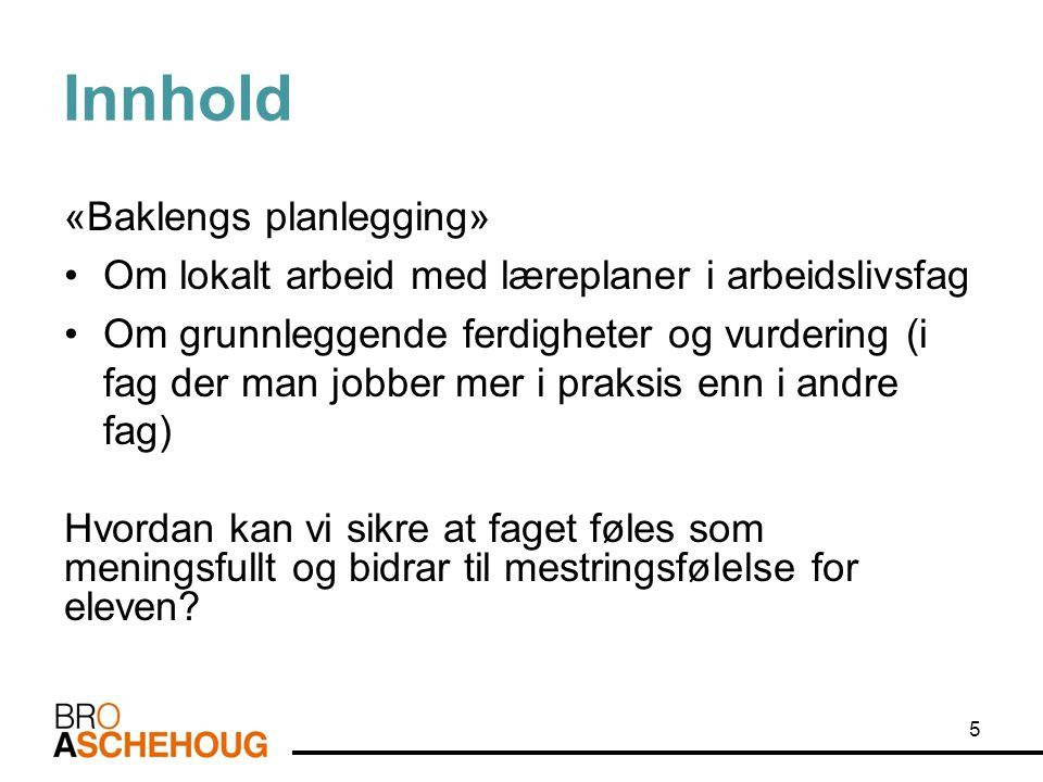 Innhold «Baklengs planlegging»