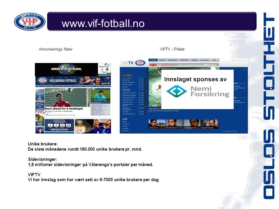www.vif-fotball.no Innslaget sponses av Unike brukere: