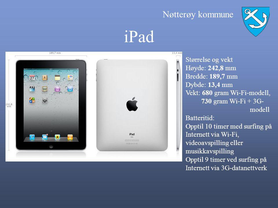 iPad Størrelse og vekt Høyde: 242,8 mm Bredde: 189,7 mm Dybde: 13,4 mm
