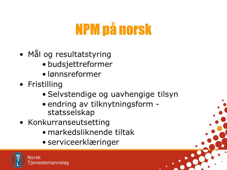 NPM på norsk Mål og resultatstyring budsjettreformer lønnsreformer
