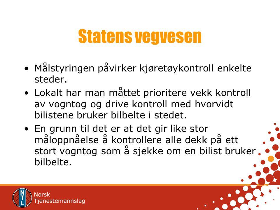 Statens vegvesen Målstyringen påvirker kjøretøykontroll enkelte steder.