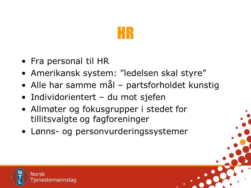HR Fra personal til HR Amerikansk system: ledelsen skal styre