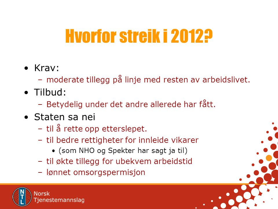 Hvorfor streik i 2012 Krav: Tilbud: Staten sa nei