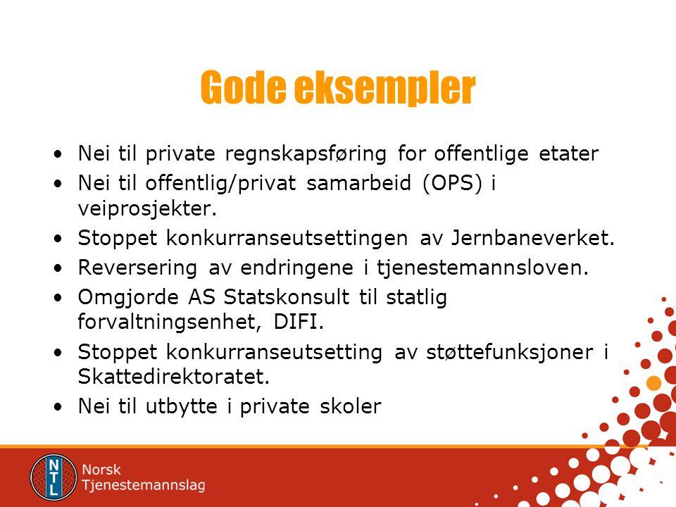Gode eksempler Nei til private regnskapsføring for offentlige etater