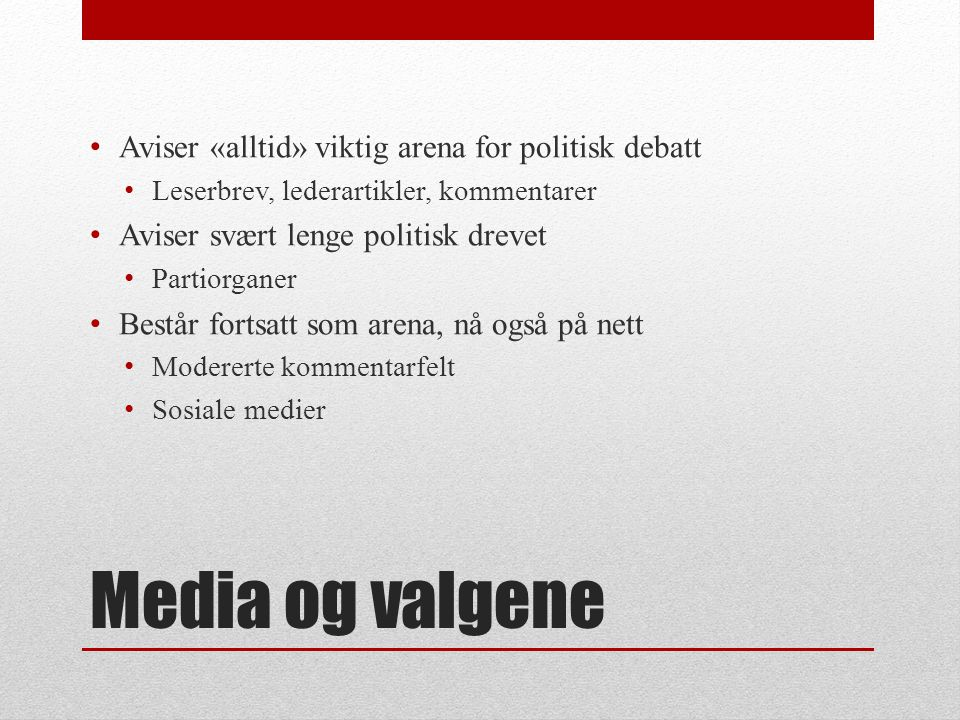 Media og valgene Aviser «alltid» viktig arena for politisk debatt