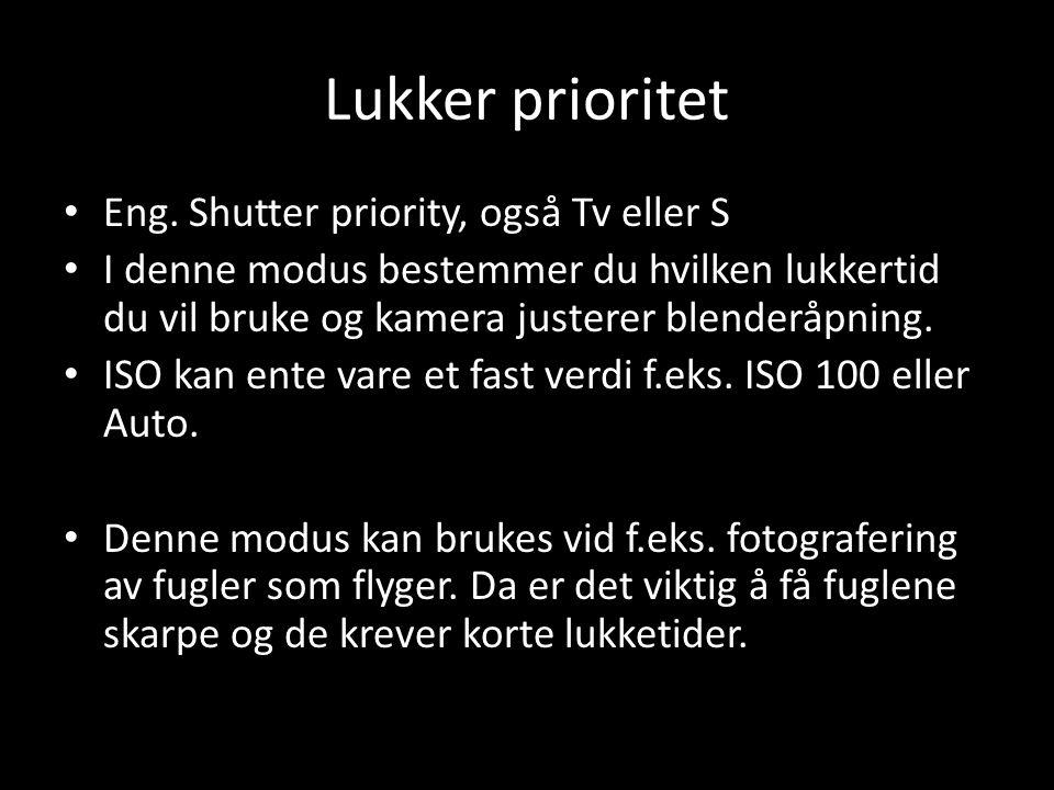 Lukker prioritet Eng. Shutter priority, også Tv eller S
