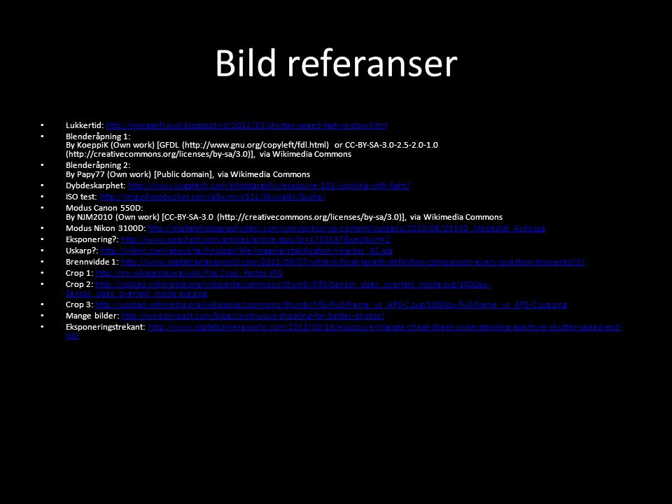 Bild referanser Lukkertid: http://morganfrowd.blogspot.no/2012/10/shutter-speed-fast-vs-slow.html.