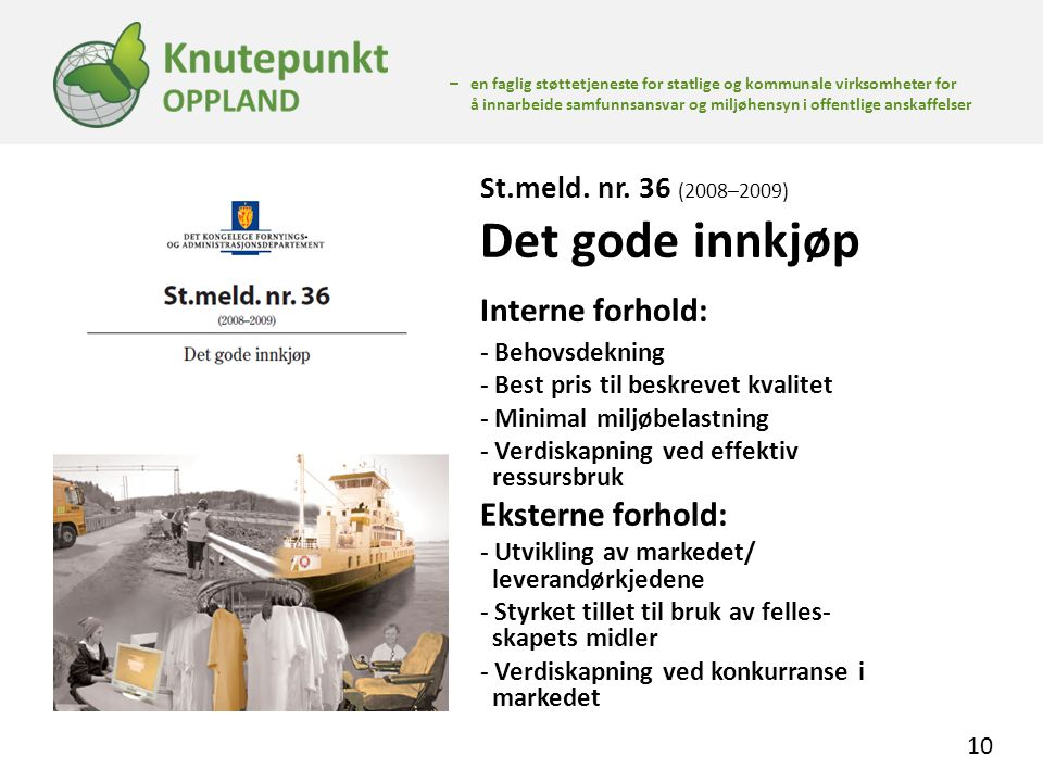 Interne forhold: St.meld. nr. 36 (2008–2009) Det gode innkjøp