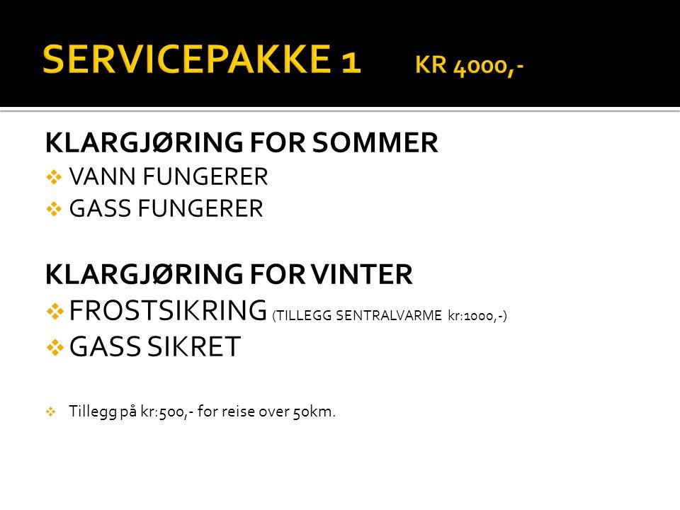 SERVICEPAKKE 1 KR 4000,- KLARGJØRING FOR SOMMER KLARGJØRING FOR VINTER