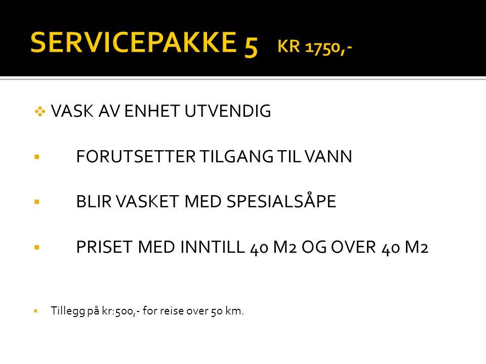 SERVICEPAKKE 5 KR 1750,- VASK AV ENHET UTVENDIG
