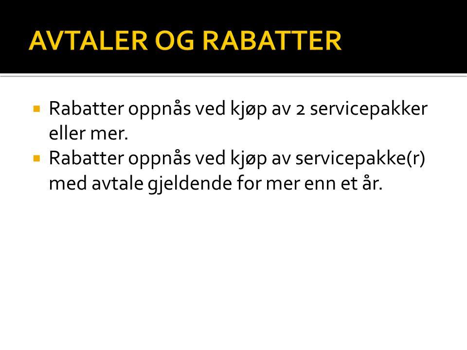 AVTALER OG RABATTER Rabatter oppnås ved kjøp av 2 servicepakker eller mer.