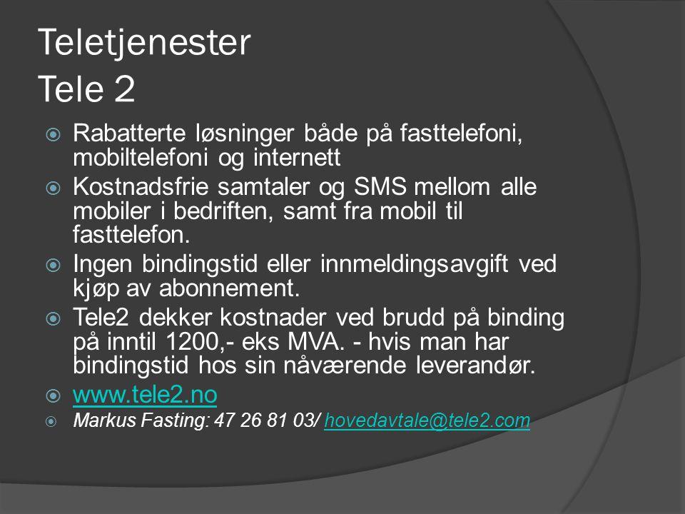 Teletjenester Tele 2 Rabatterte løsninger både på fasttelefoni, mobiltelefoni og internett.
