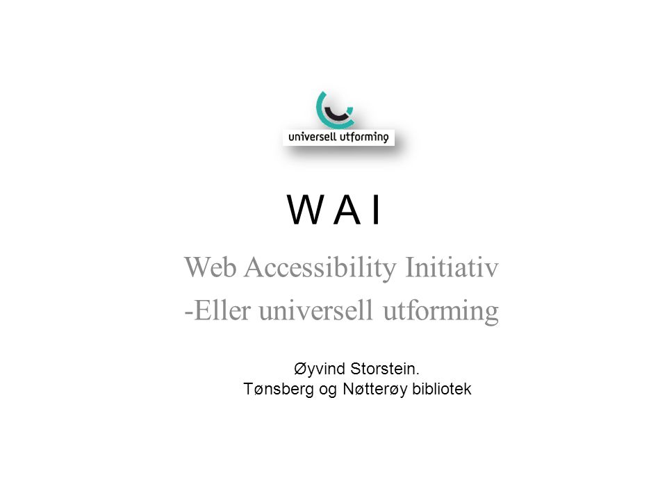 Web Accessibility Initiativ Eller universell utforming