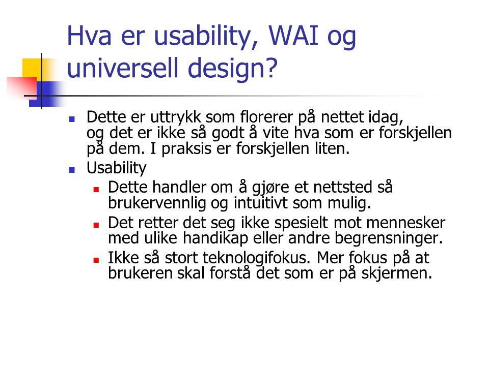 Hva er usability, WAI og universell design