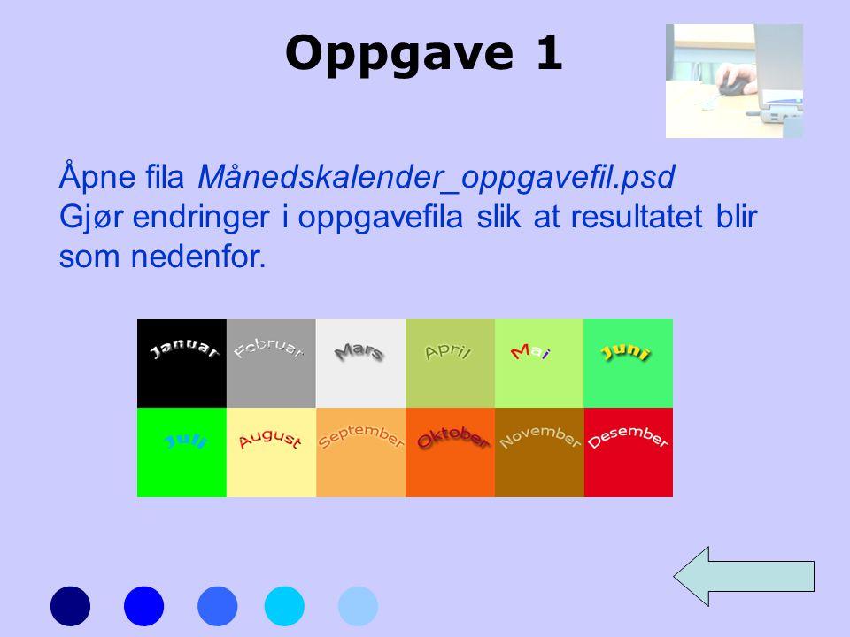 Oppgave 1 Åpne fila Månedskalender_oppgavefil.psd