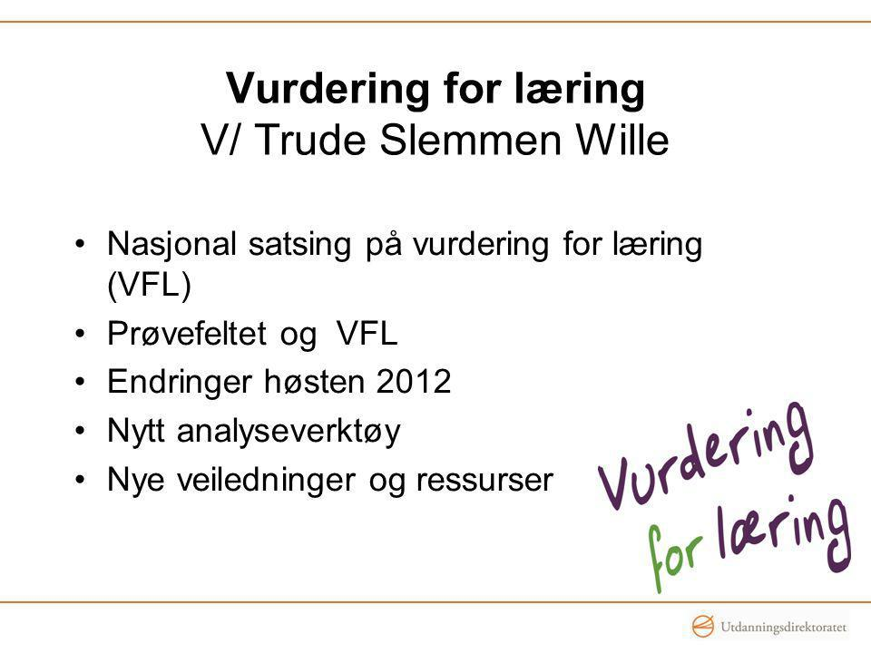 Vurdering for læring V/ Trude Slemmen Wille