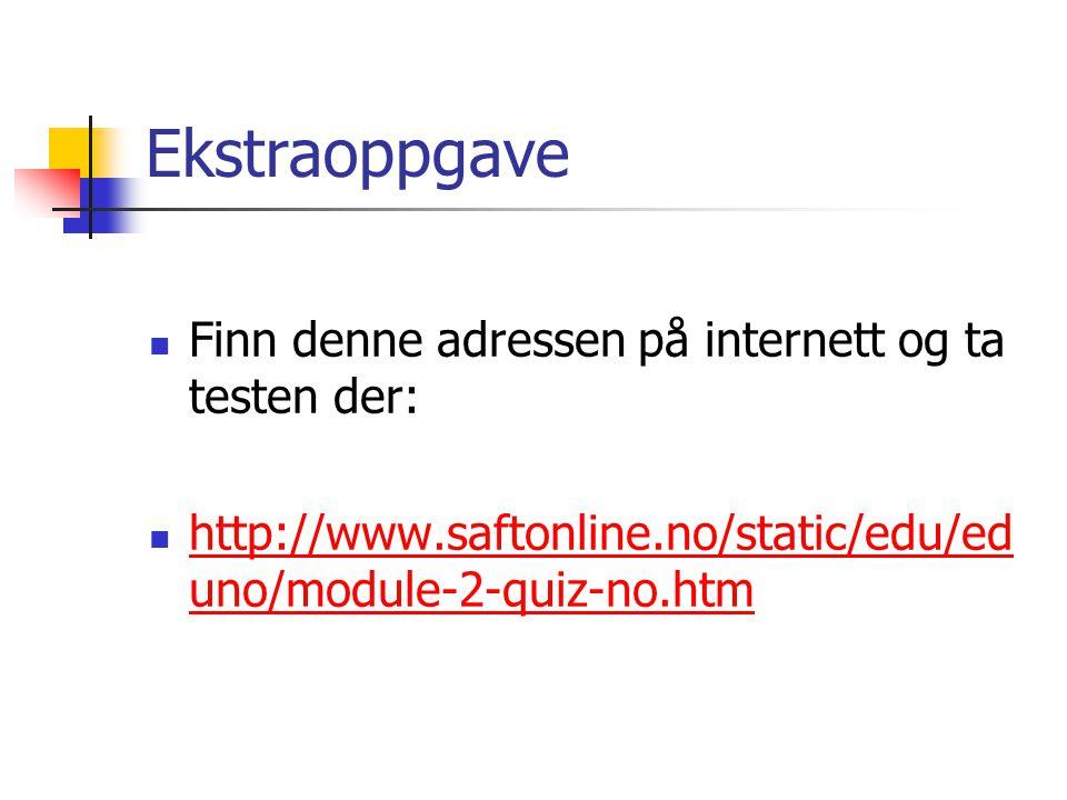 Ekstraoppgave Finn denne adressen på internett og ta testen der: