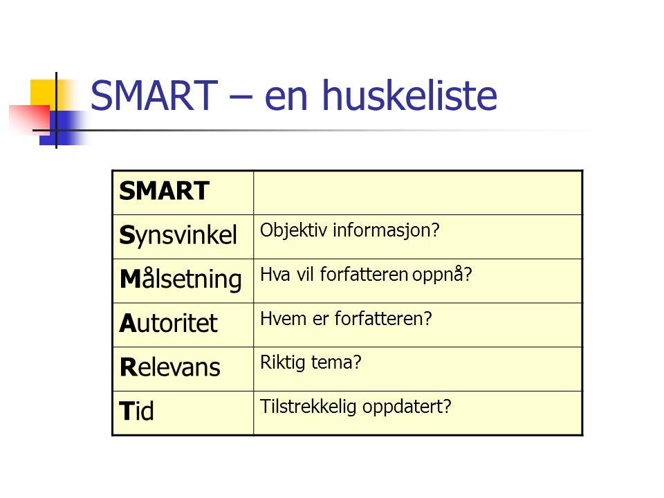 SMART – en huskeliste SMART Synsvinkel Målsetning Autoritet Relevans
