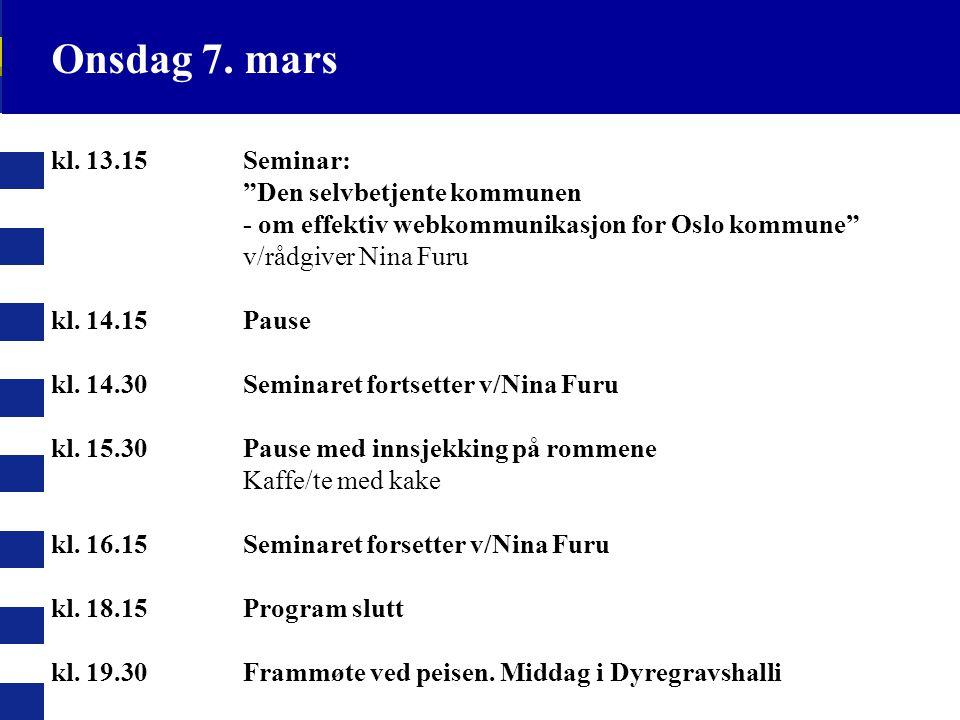 Onsdag 7. mars kl. 13.15 Seminar: Den selvbetjente kommunen - om effektiv webkommunikasjon for Oslo kommune v/rådgiver Nina Furu.