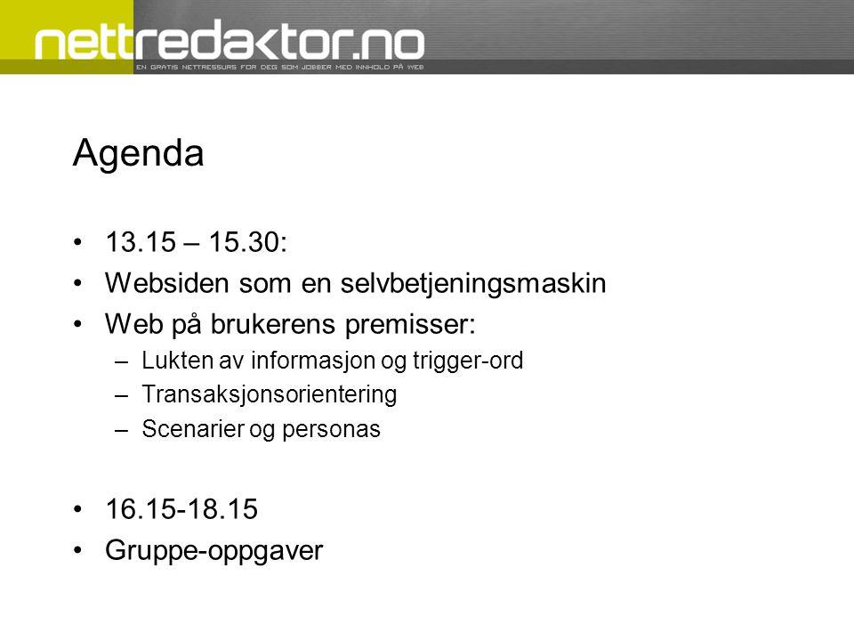 Agenda 13.15 – 15.30: Websiden som en selvbetjeningsmaskin