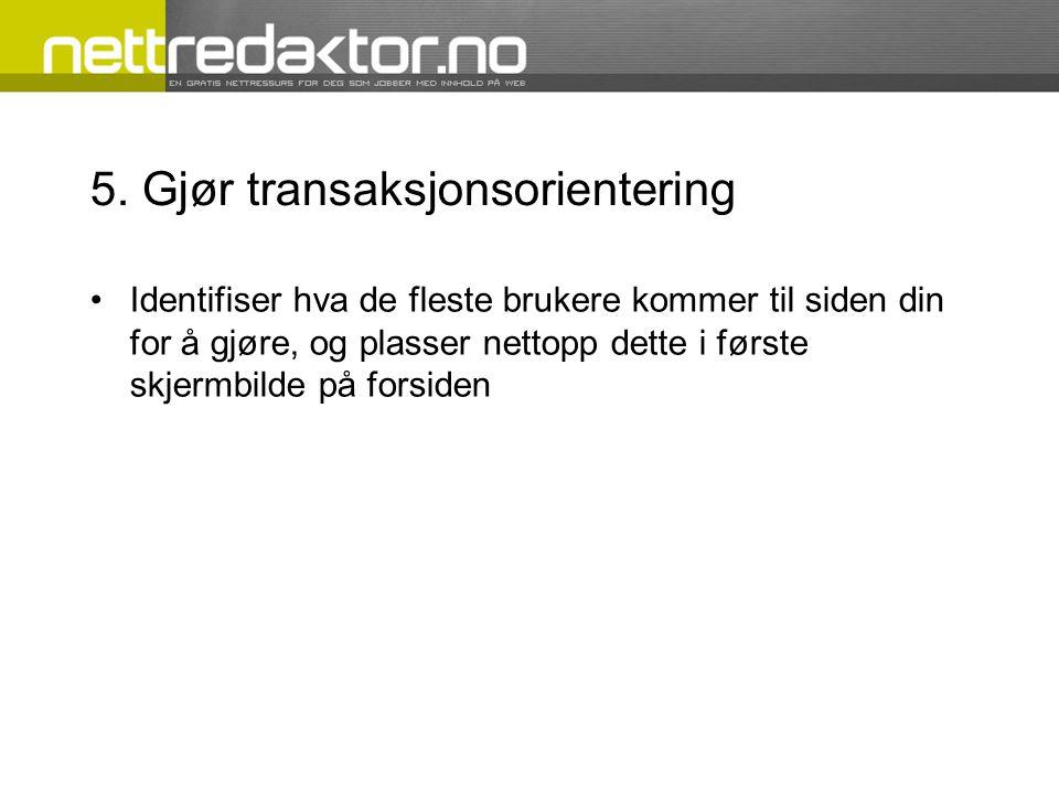 5. Gjør transaksjonsorientering