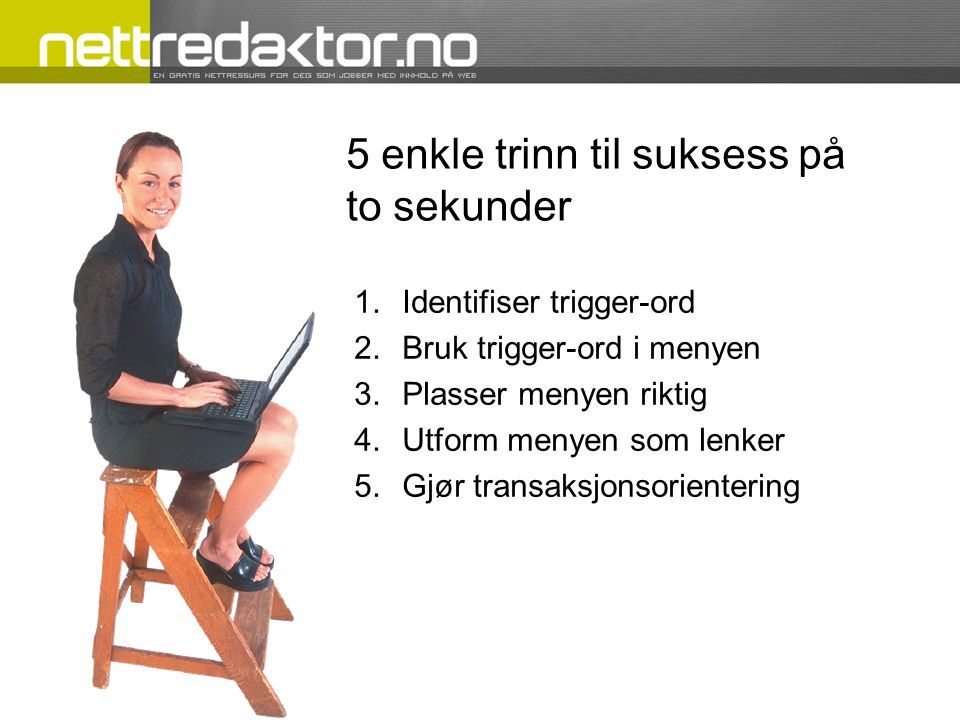 5 enkle trinn til suksess på to sekunder