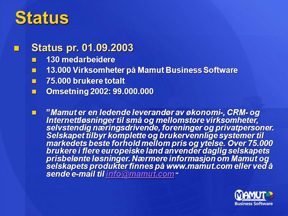 Status Status pr. 01.09.2003 130 medarbeidere