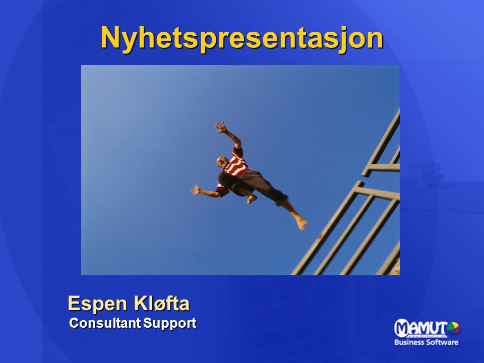 Nyhetspresentasjon Espen Kløfta Consultant Support