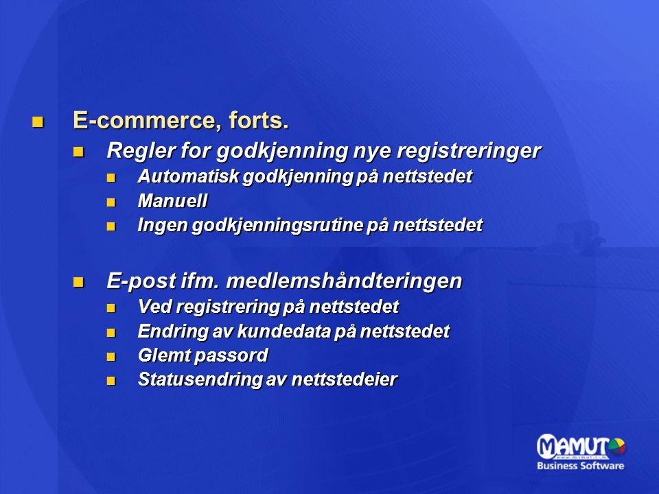 E-commerce, forts. Regler for godkjenning nye registreringer