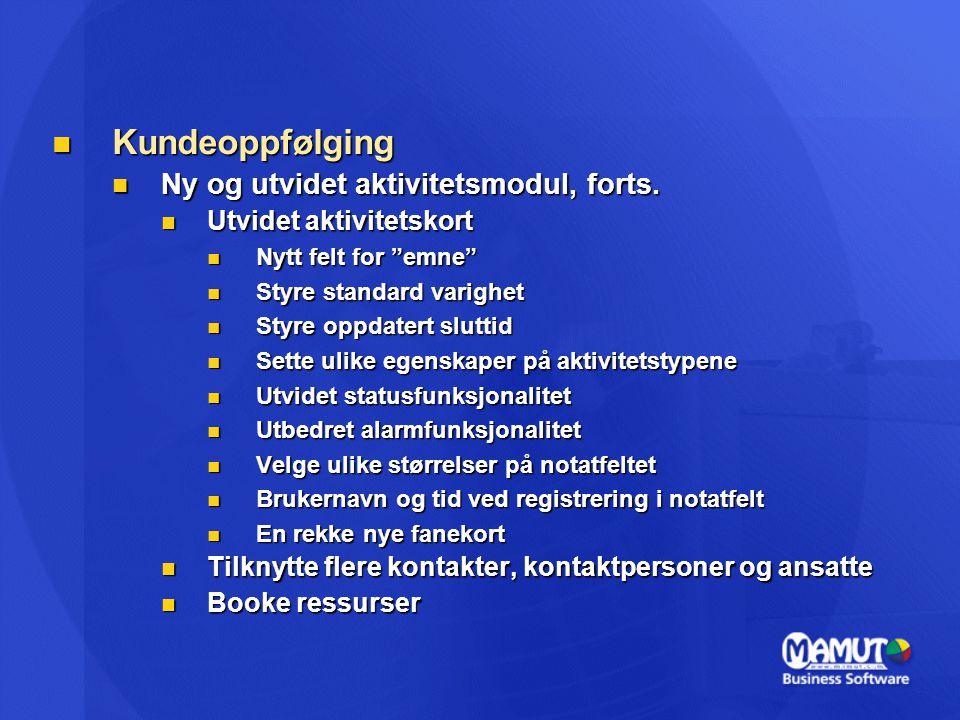 Kundeoppfølging Ny og utvidet aktivitetsmodul, forts.