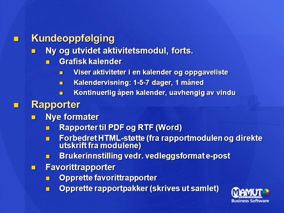 Kundeoppfølging Rapporter Ny og utvidet aktivitetsmodul, forts.