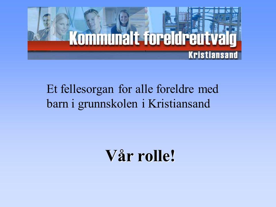 Et fellesorgan for alle foreldre med barn i grunnskolen i Kristiansand