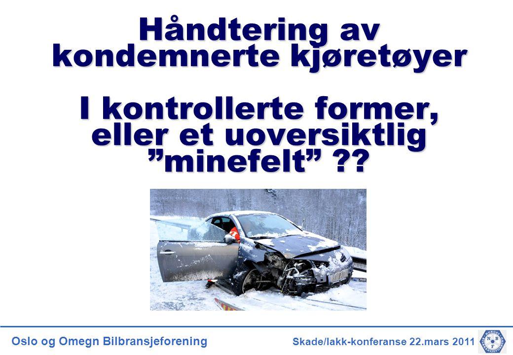Håndtering av kondemnerte kjøretøyer I kontrollerte former, eller et uoversiktlig minefelt