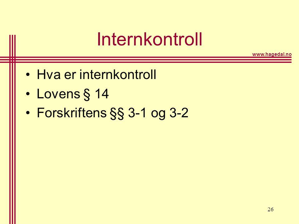 Internkontroll Hva er internkontroll Lovens § 14