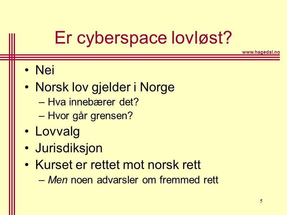 Er cyberspace lovløst Nei Norsk lov gjelder i Norge Lovvalg