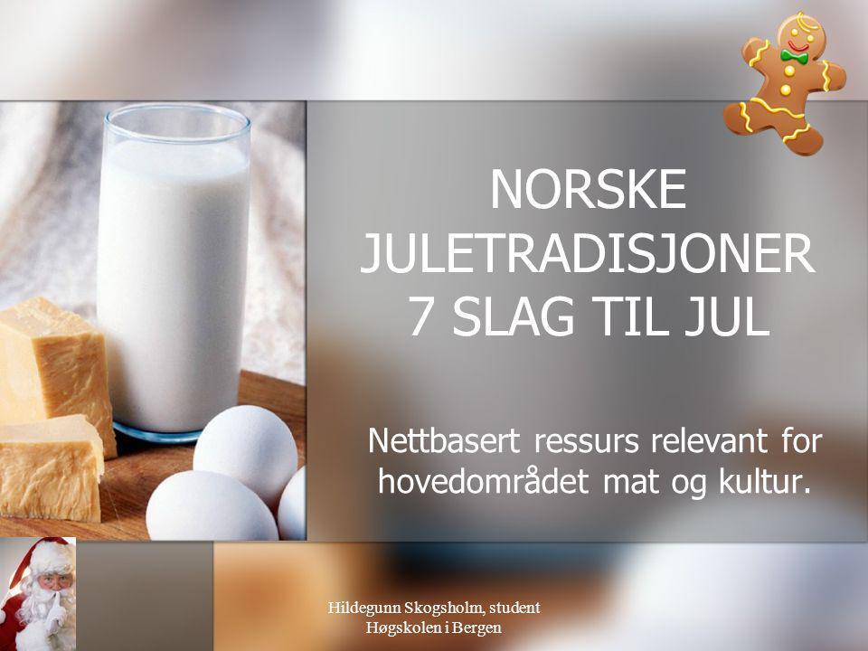 NORSKE JULETRADISJONER 7 SLAG TIL JUL