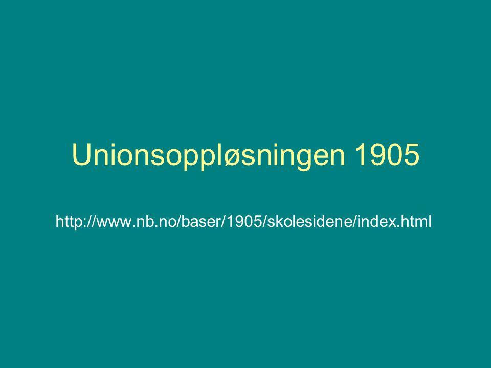 Unionsoppløsningen 1905 http://www.nb.no/baser/1905/skolesidene/index.html